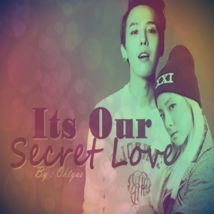 "[DGI Love Event] IT'S OUR SECRET LOVE ""STRONG HEART"" - Chap. 1"