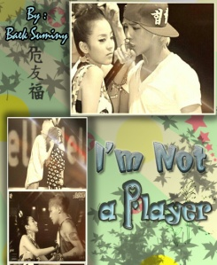 I'M NOT A PLAYER [Oneshoot]