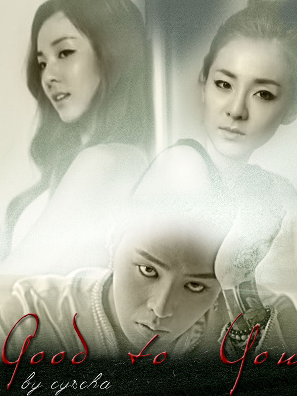 Author : Cyscha    Tittle : Good To You    Genre : Angst    Casting ...